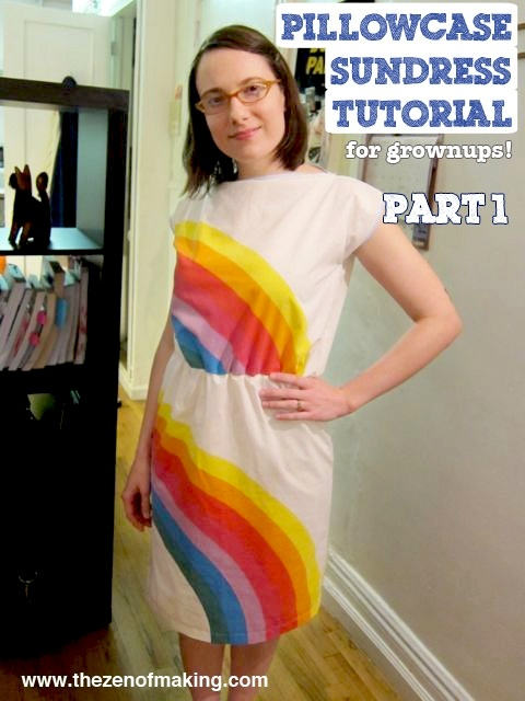 Tutorial: Pillowcase Sundress: Part 1 | The Zen of Making