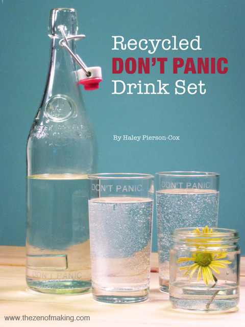 Tutorial: Recycled DON'T PANIC Drink Set for FaveCrafts | The Zen of Making