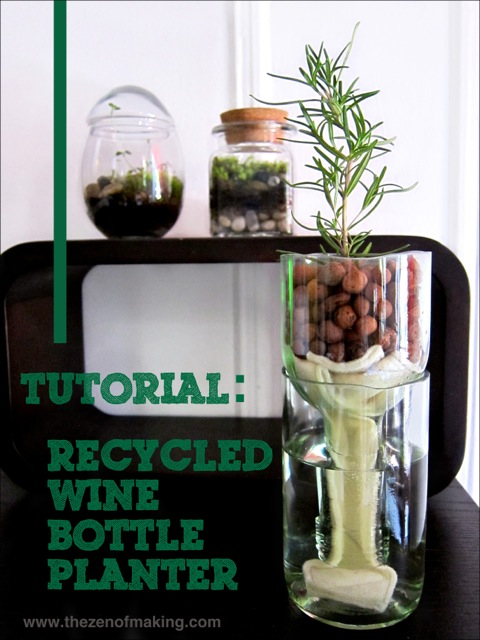 Tutorial: Recycled Wine Bottle Planter | The Zen of Making