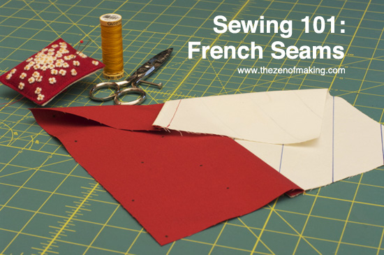 Sewing 101: French Seams Tutorial | The Zen of Making