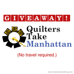 Giveaway: Quilters Take Manhattan Home Tickets (No Travel Required!) | Red-Handled Scissors
