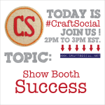 Today's Craft Social: Show Booth Success | Red-Handled Scissors