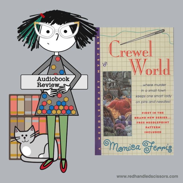 Crafty Audiobook Review: Crewel World: A Needlecraft Mystery, Book 1