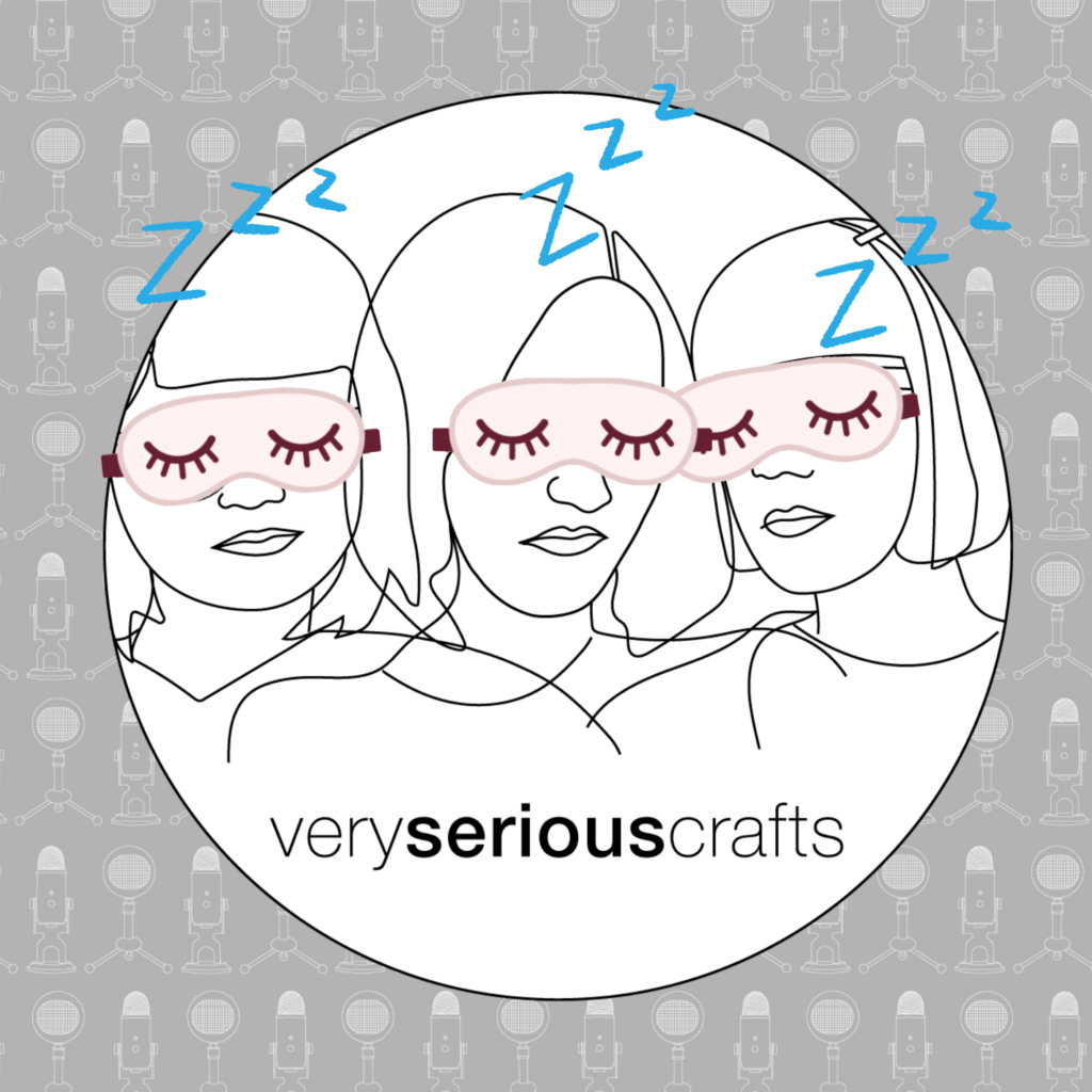The Very Serious Crafts Podcast Intermission
