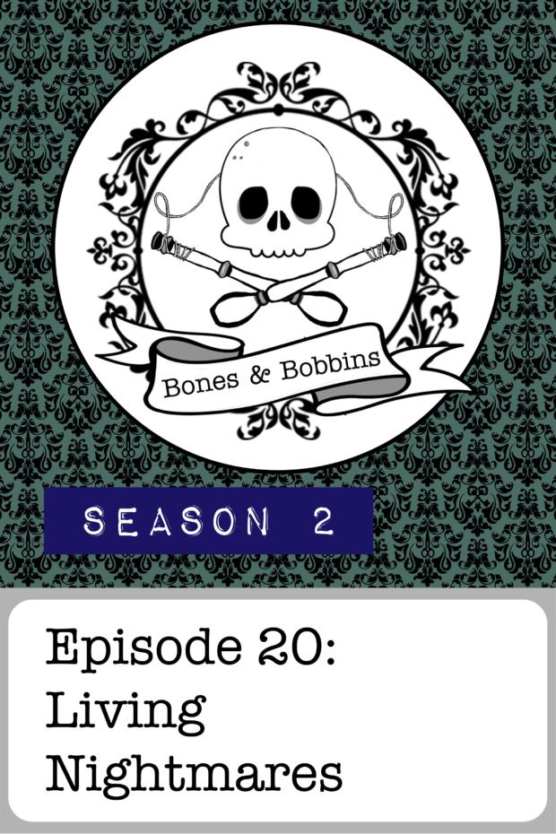 New Episode: The Bones & Bobbins Podcast, S02E20: Living Nightmares